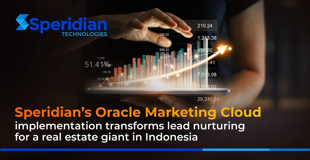 Speridian's Oracle Marketing Cloud implementation transforms lead nurturing for a real estate giant in Indonesia
