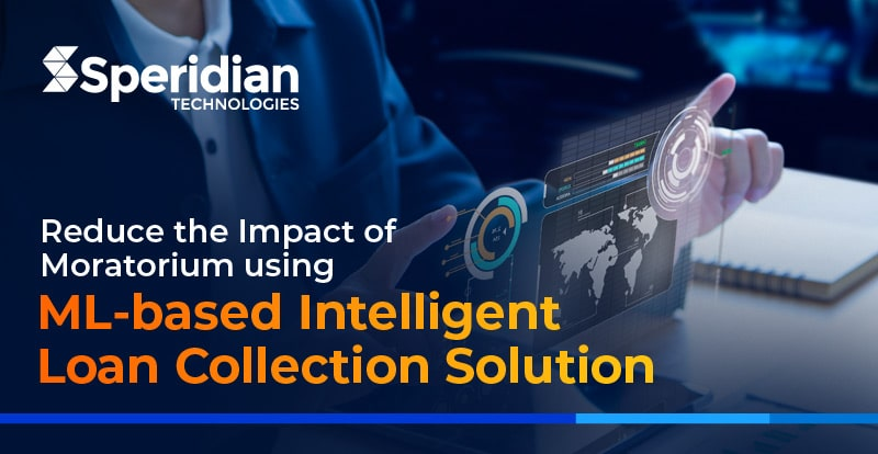 Reduce the Impact of Moratorium using ML-based Intelligent Loan Collection Solution