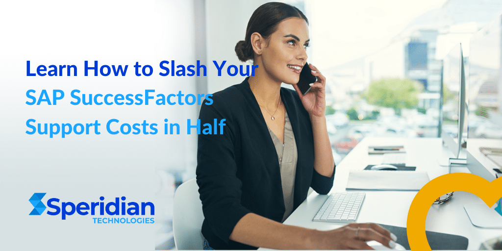 Cut your SAP SuccessFactors Support Costs by more than Half