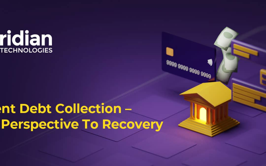 Intelligent Debt Collection – A Fresh Perspective To Recovery