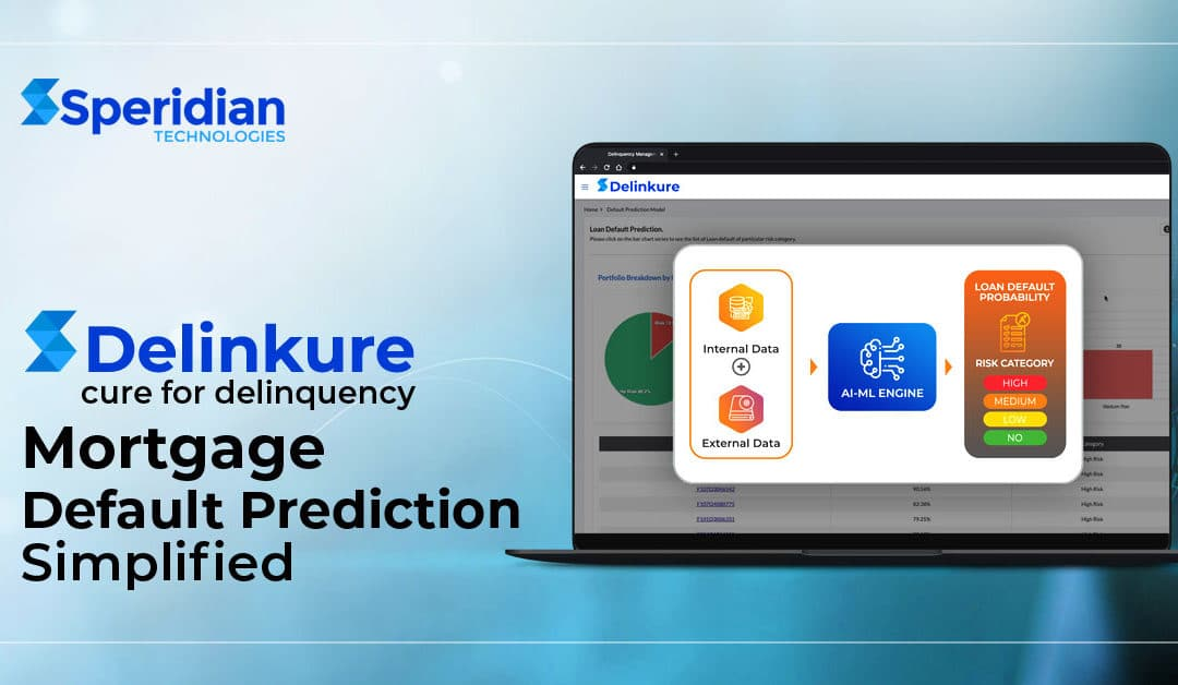 Speridian Technologies launches Delinkure, a next-gen, analytical solution for the mortgage sector.  Delinkure focuses on managing portfolio risk by predicting default and providing optimal resolution options.