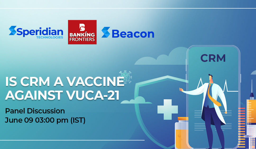 Is CRM a Vaccine against VUCA-21