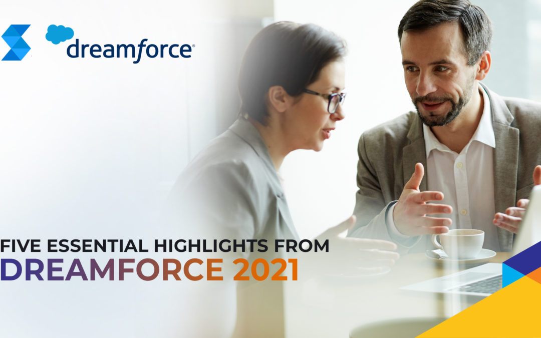 Five Essential Highlights from Dreamforce 2021